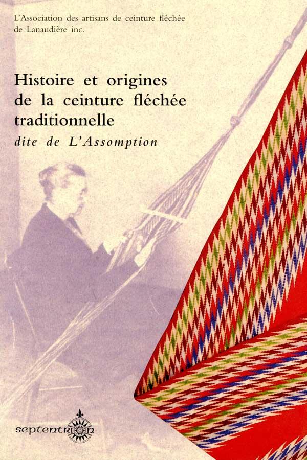 Histoire Et Origines De La Ceinture Flechee Traditionnelle Dite De L
