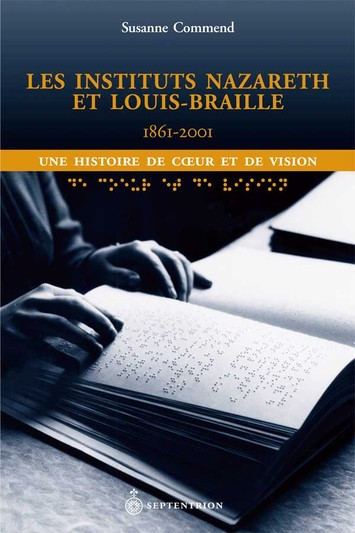Instituts Nazareth et Louis-Braille, 1861-2001 (Les)