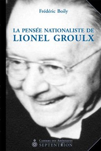Pensée nationaliste de Lionel Groulx (La)