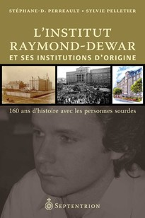 Institut Raymond-Dewar et ses institutions d'origine (L')