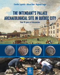 The Intendant's Palace Archaeological Site In Québec City